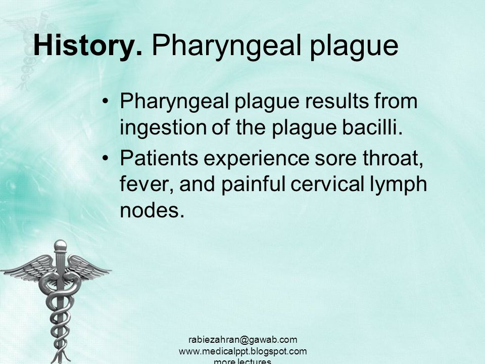 History. Pharyngeal plague