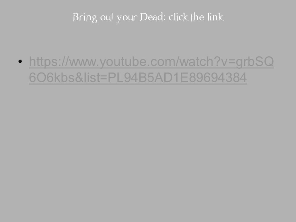 Bring out your Dead: click the link