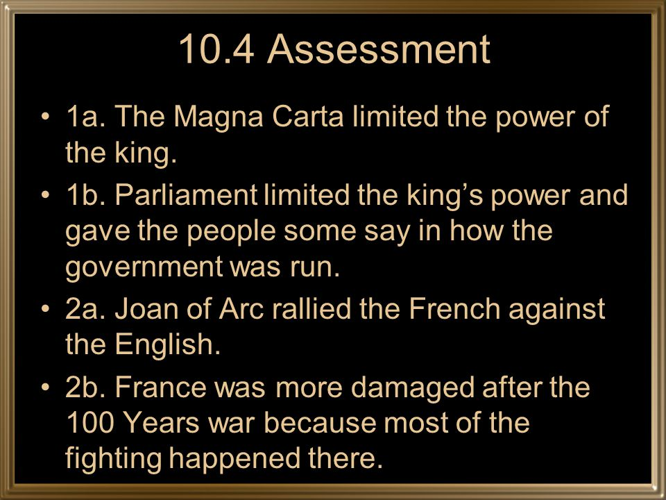 10.4 Assessment 1a. The Magna Carta limited the power of the king.