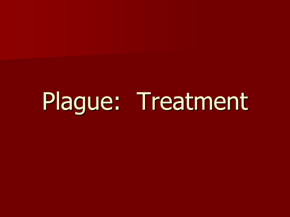 Plague: Treatment