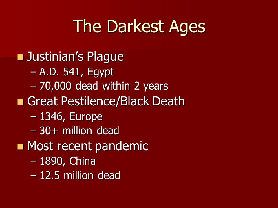 The Darkest Ages Justinian's Plague Great Pestilence/Black Death