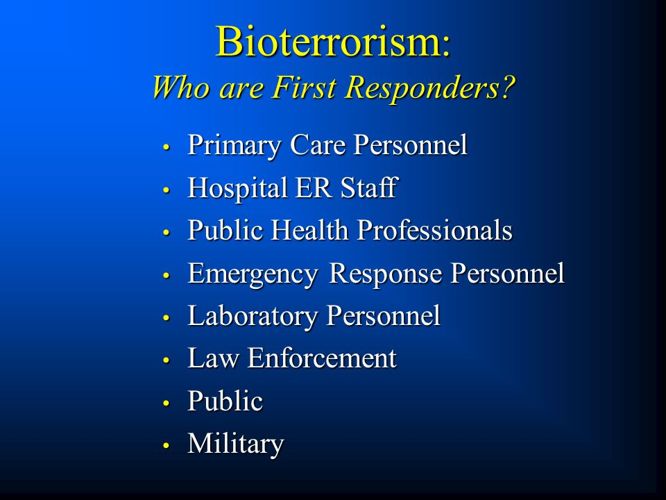 Bioterrorism: Who are First Responders