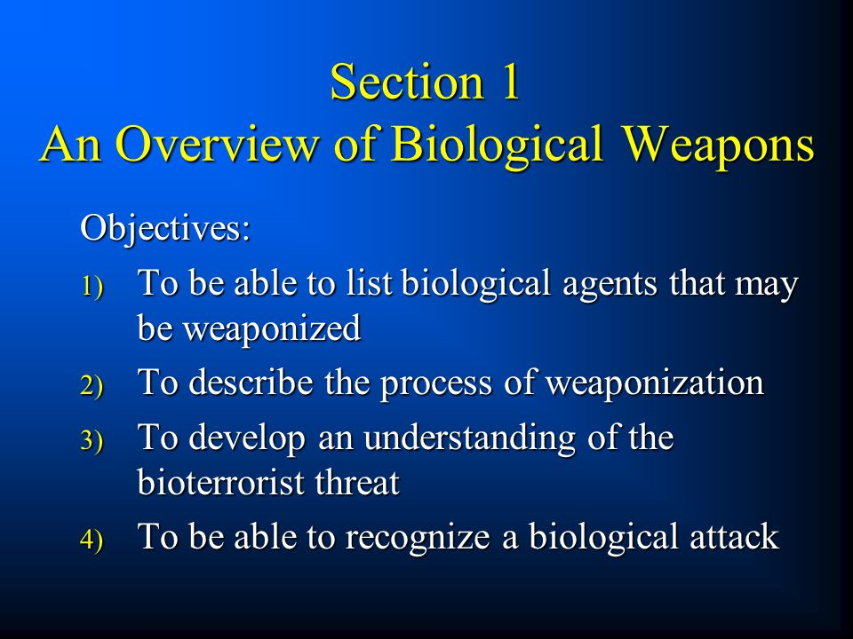 Section 1 An Overview of Biological Weapons