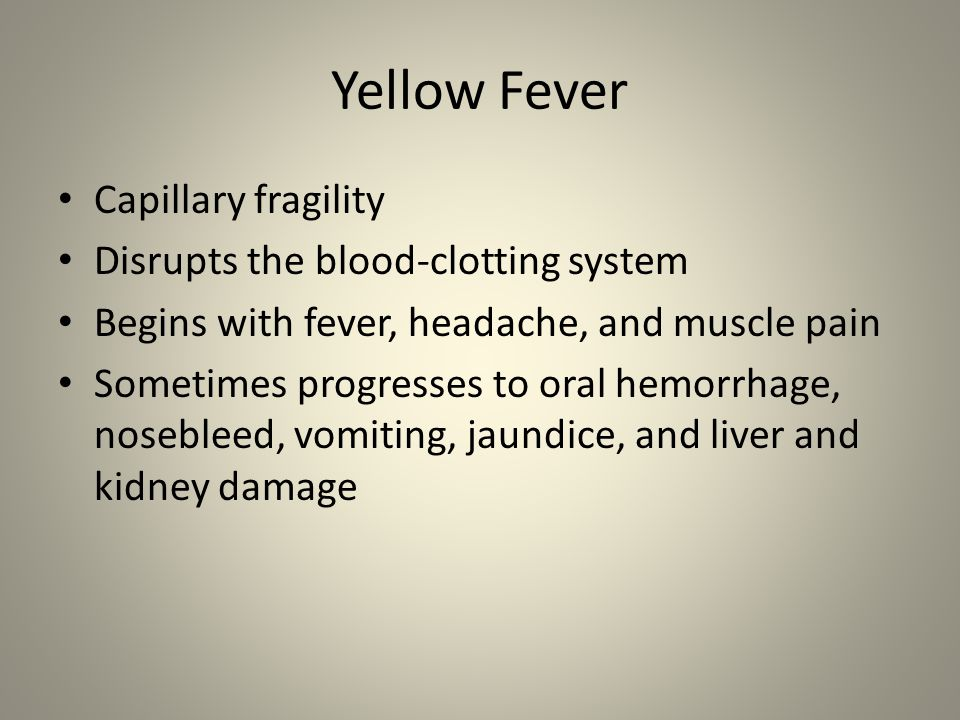 Yellow Fever Capillary fragility Disrupts the blood-clotting system