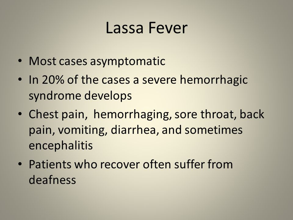 Lassa Fever Most cases asymptomatic
