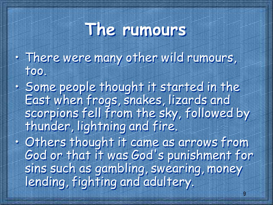 The rumours There were many other wild rumours, too.