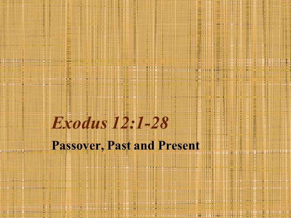 Passover, Past and Present