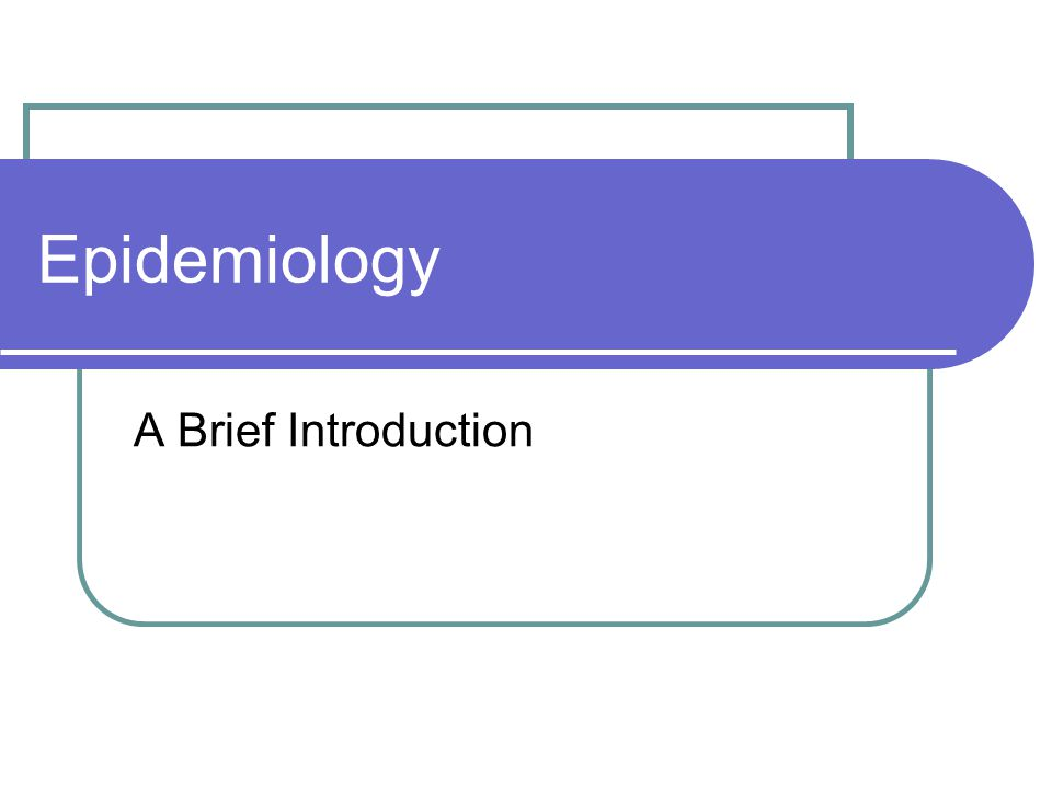 Epidemiology A Brief Introduction