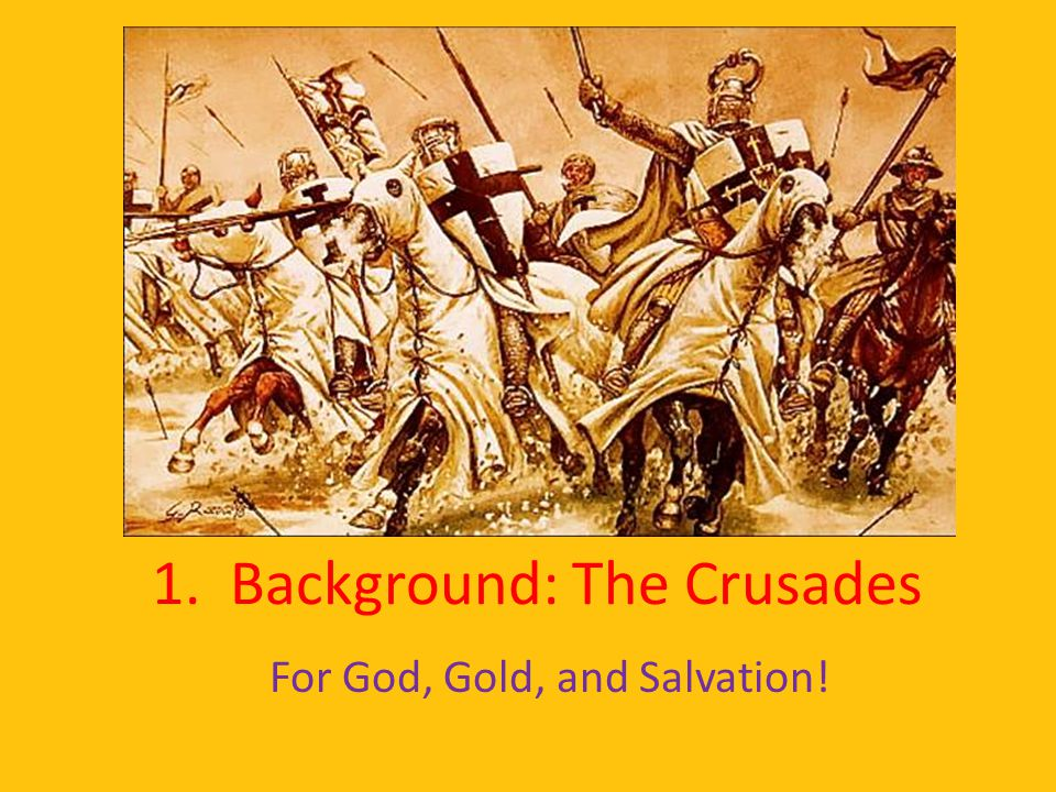1. Background: The Crusades