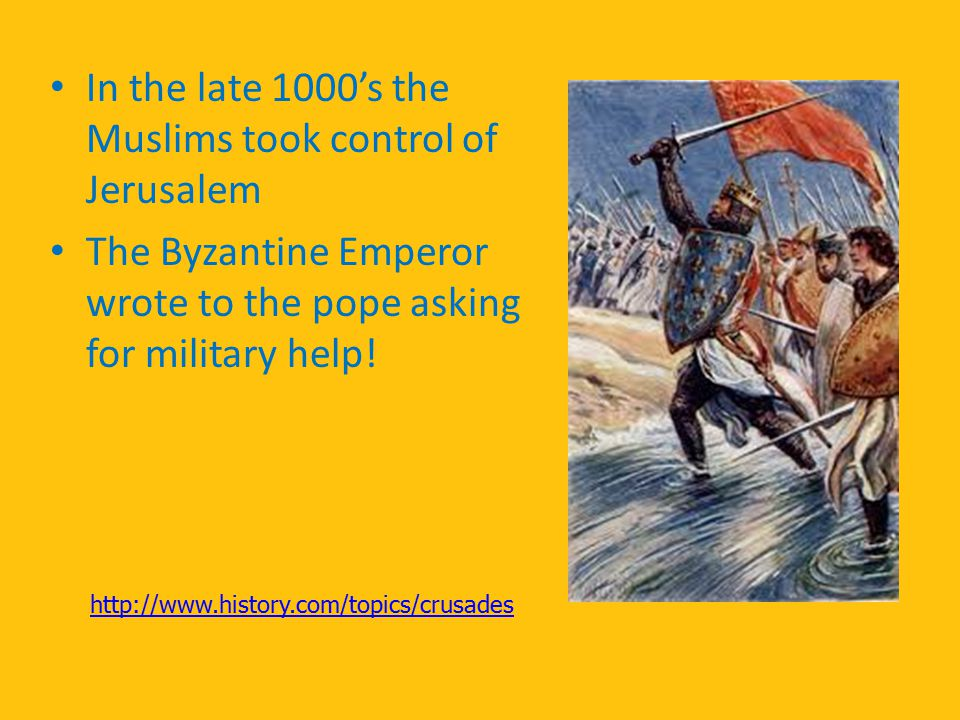 In the late 1000's the Muslims took control of Jerusalem