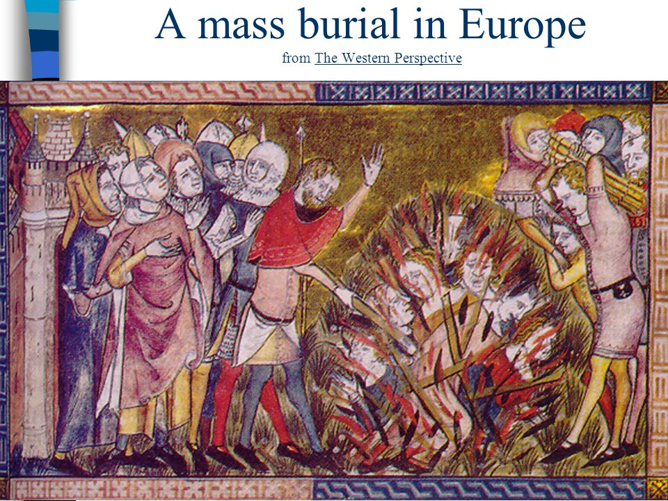 A mass burial in Europe from The Western Perspective