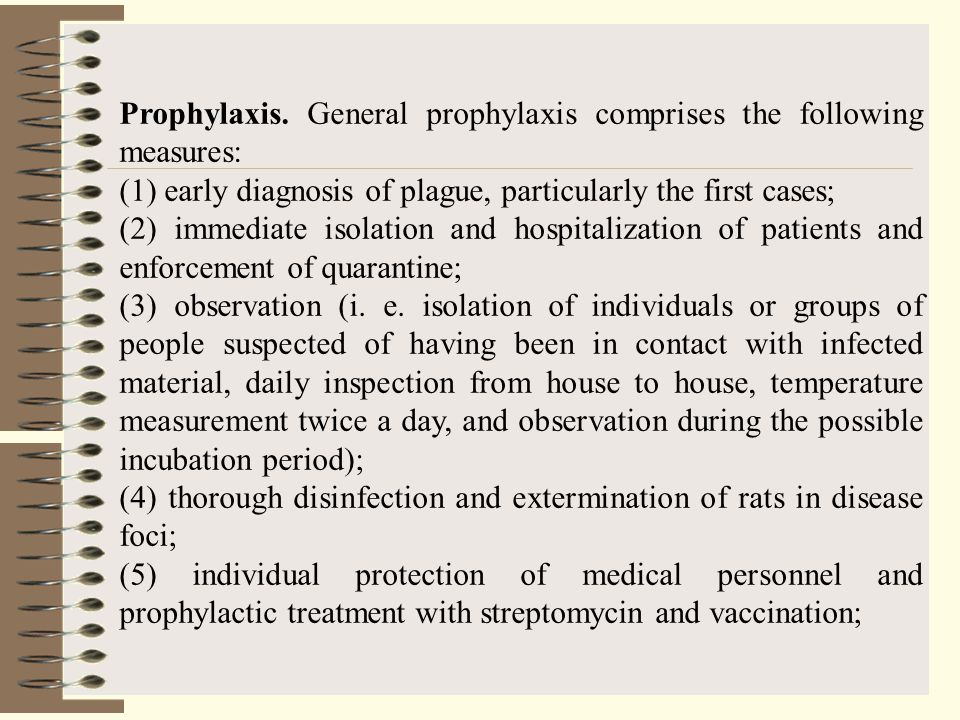 Prophylaxis. General prophylaxis comprises the following measures: