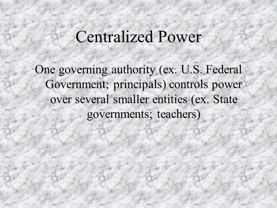 Centralized Power