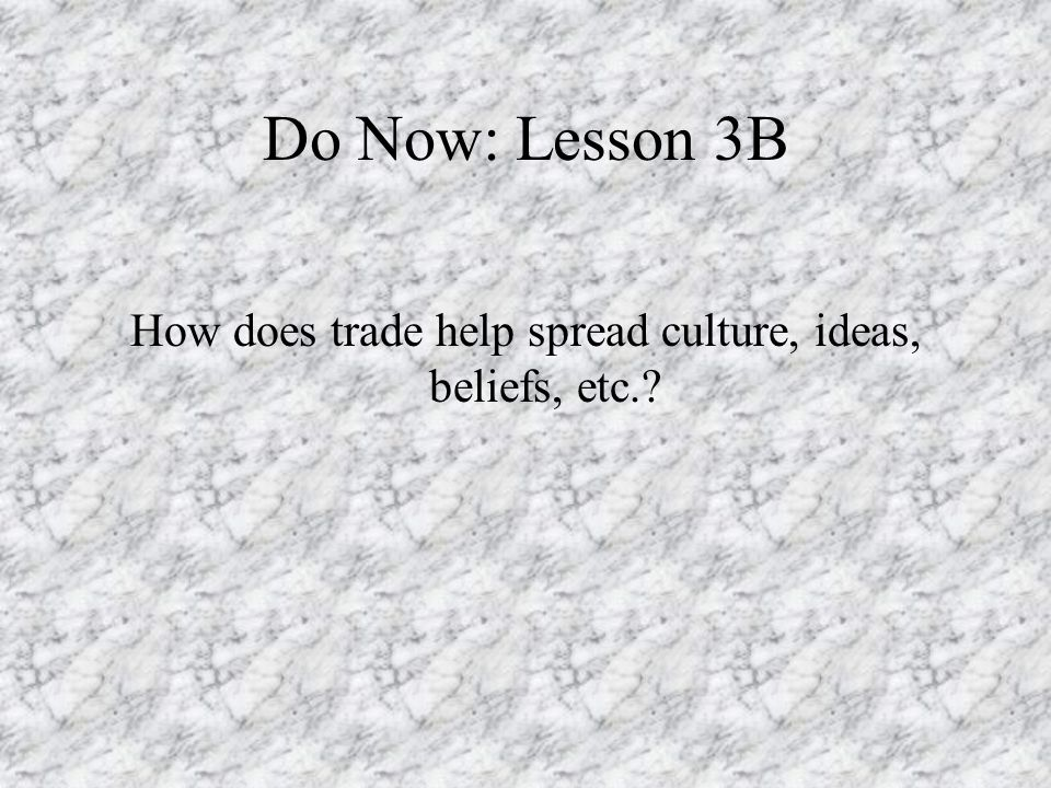 How does trade help spread culture, ideas, beliefs, etc.