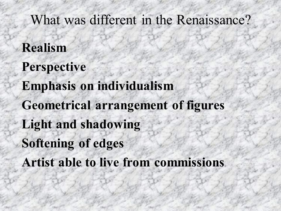 What was different in the Renaissance