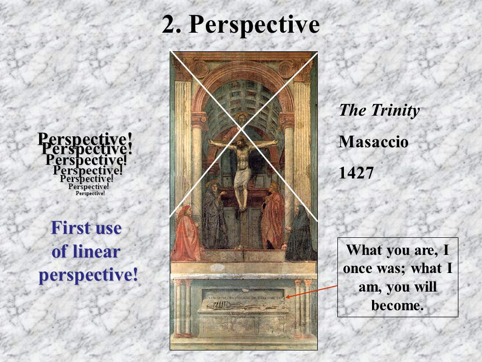 2. Perspective First use of linear perspective! Perspective!