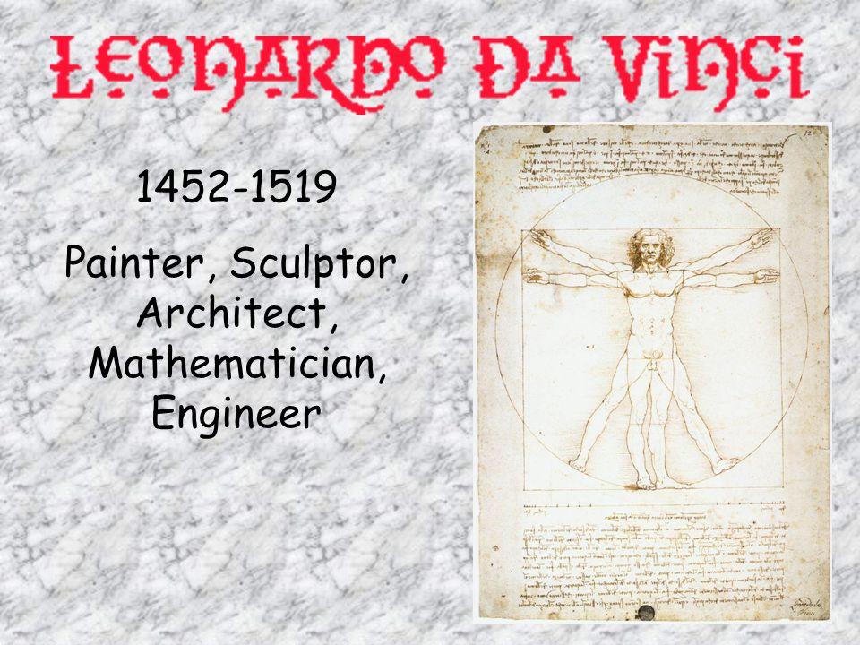 Painter, Sculptor, Architect, Mathematician, Engineer