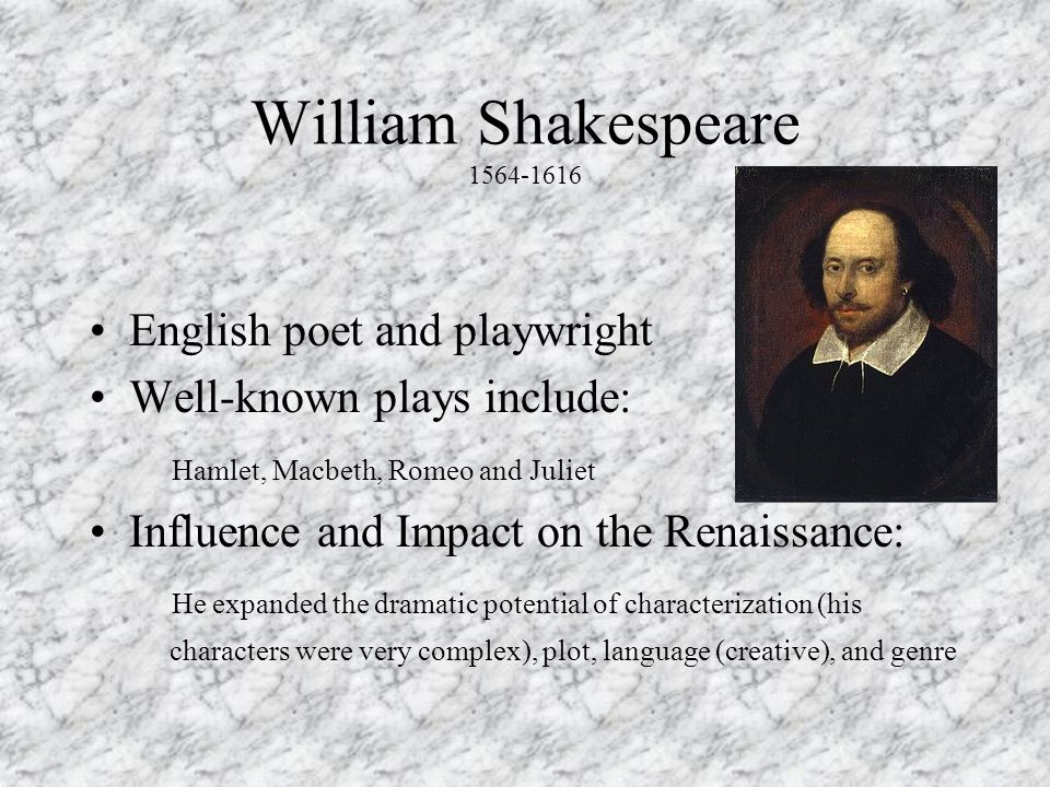 William Shakespeare 1564-1616 English poet and playwright