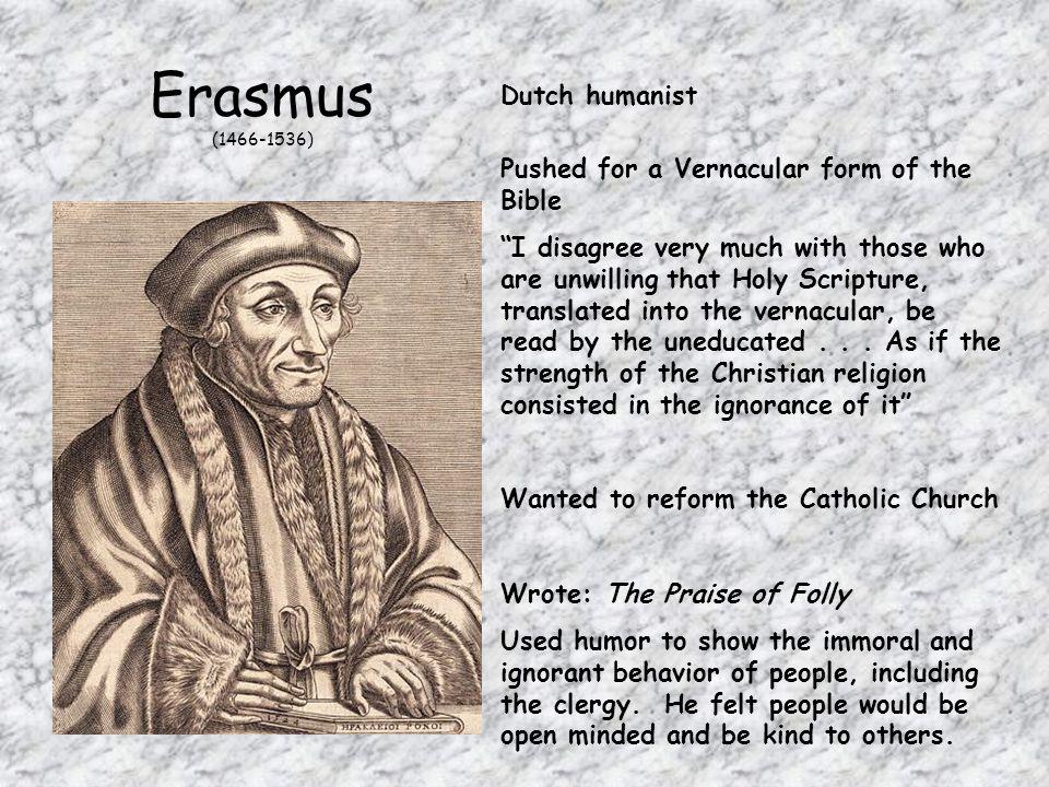 Erasmus (1466-1536) Dutch humanist