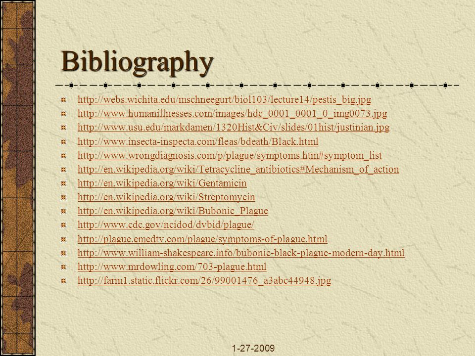 Bibliography http://webs.wichita.edu/mschneegurt/biol103/lecture14/pestis_big.jpg. http://www.humanillnesses.com/images/hdc_0001_0001_0_img0073.jpg.