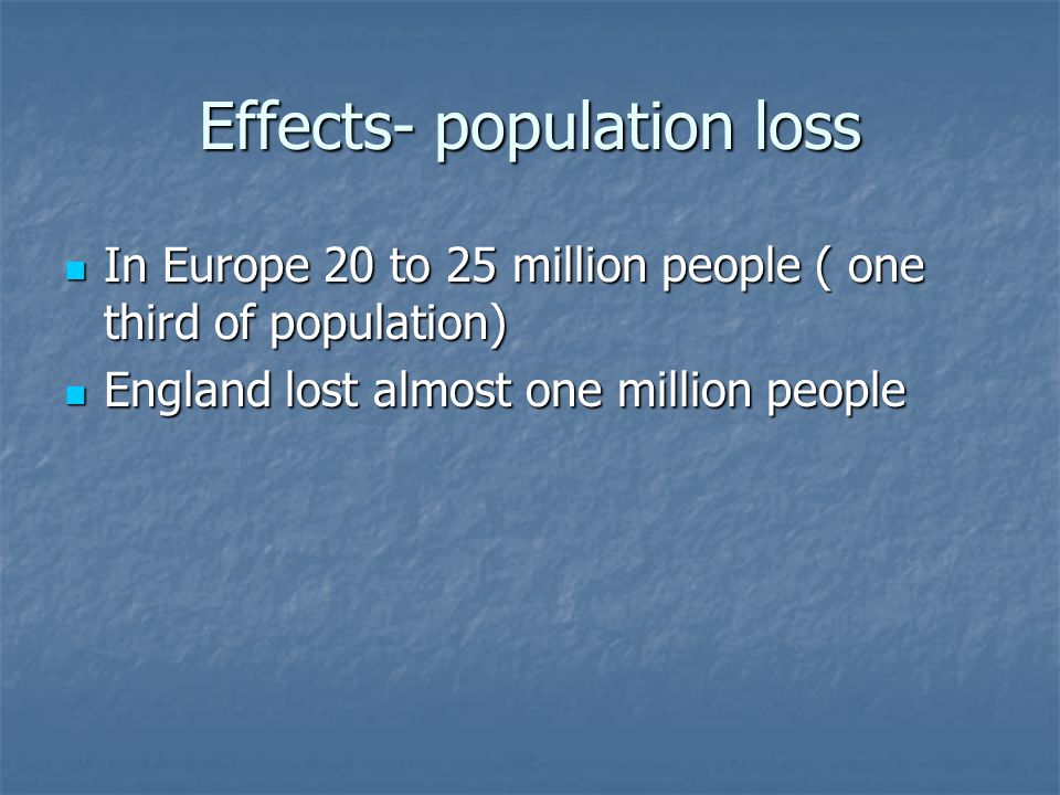 Effects- population loss