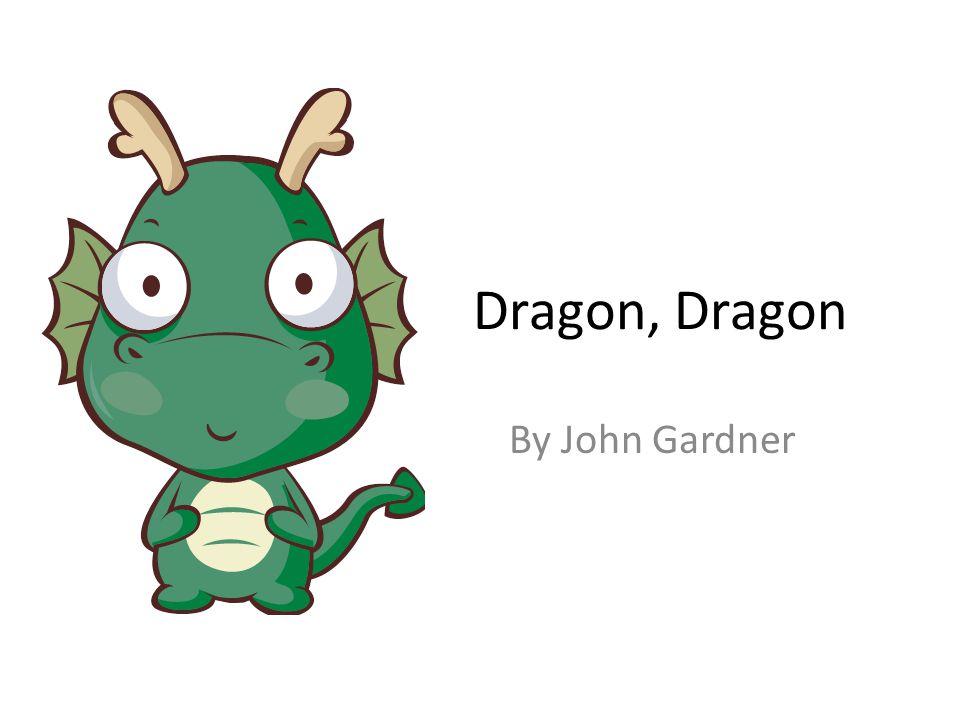 Dragon, Dragon By John Gardner