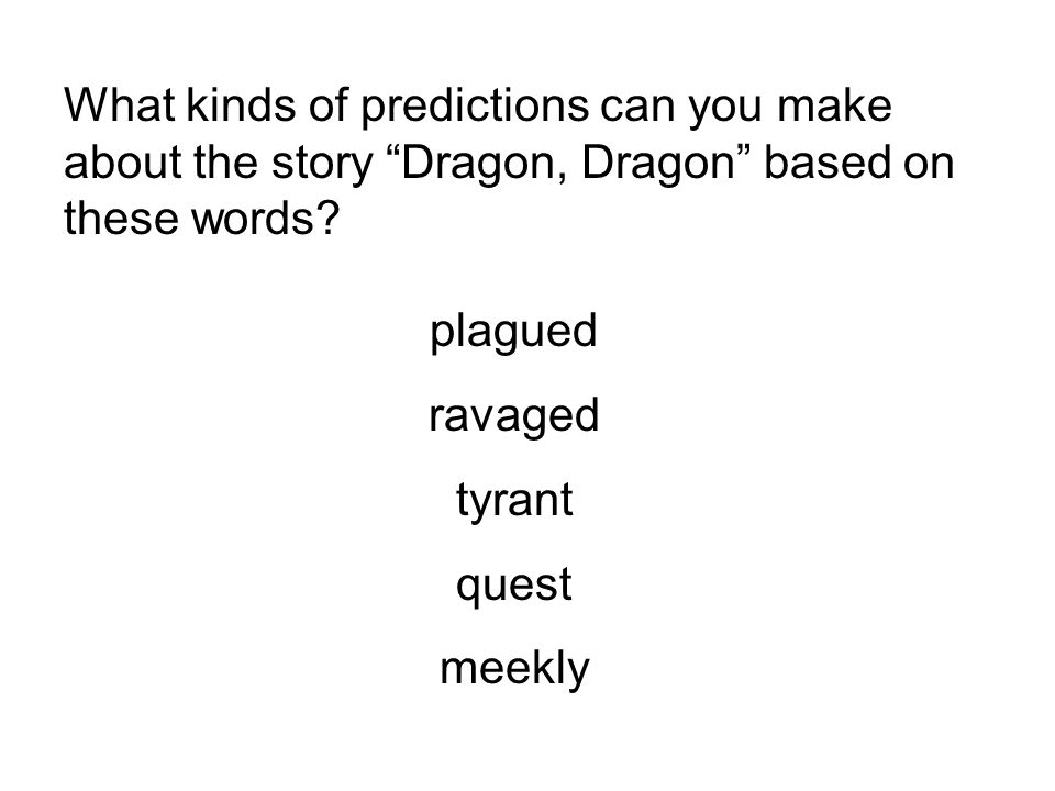What kinds of predictions can you make about the story Dragon, Dragon based on these words