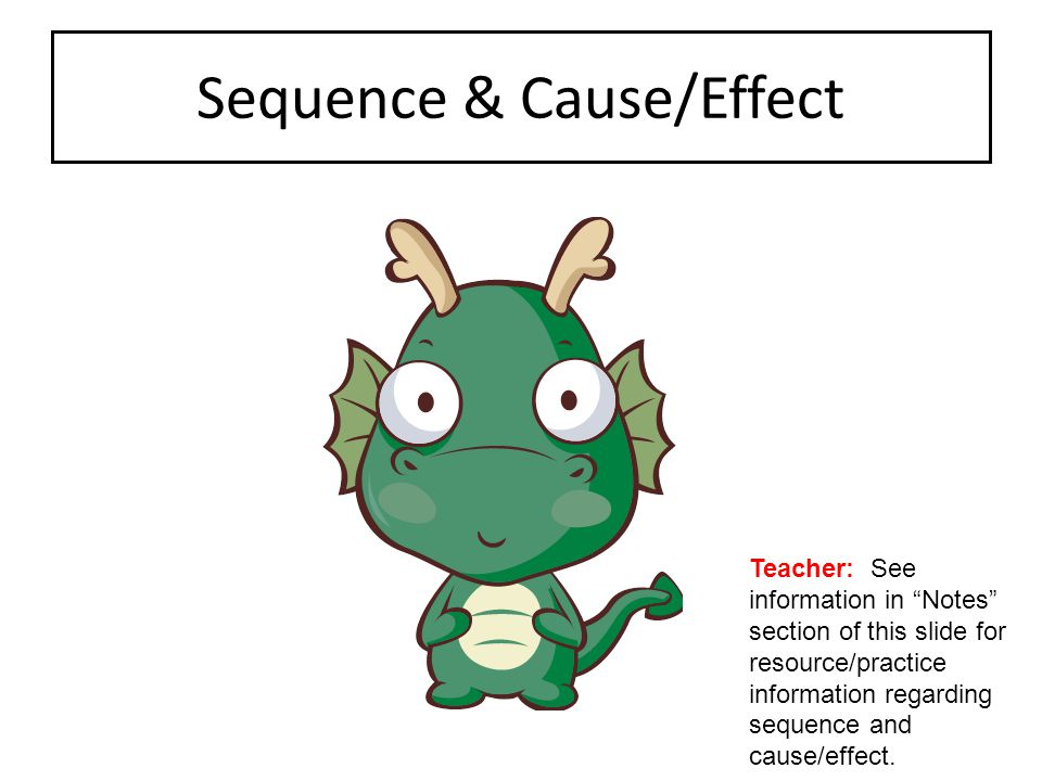 Sequence & Cause/Effect