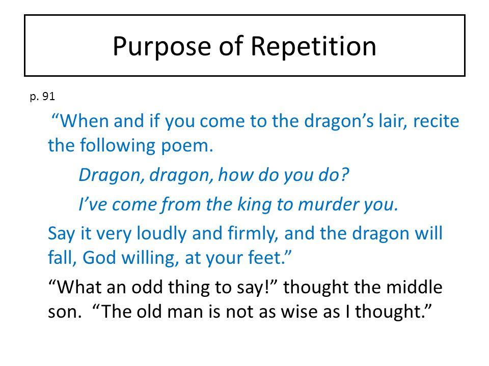Purpose of Repetition Dragon, dragon, how do you do