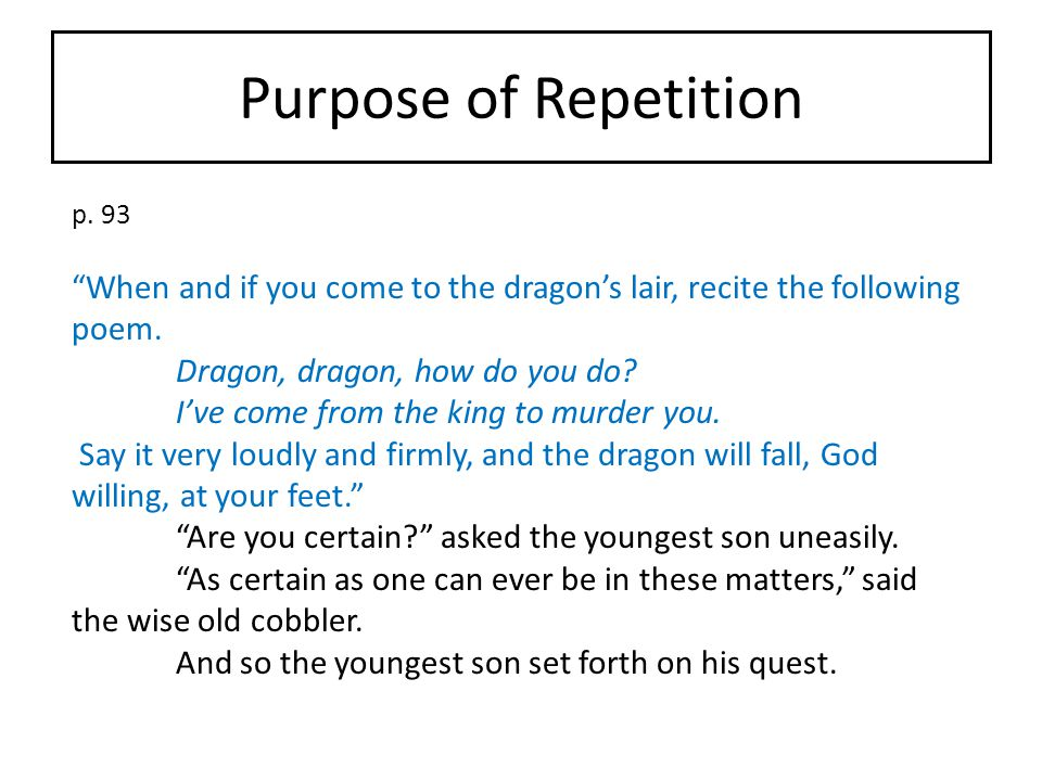 Purpose of Repetition p. 93. When and if you come to the dragon's lair, recite the following poem.