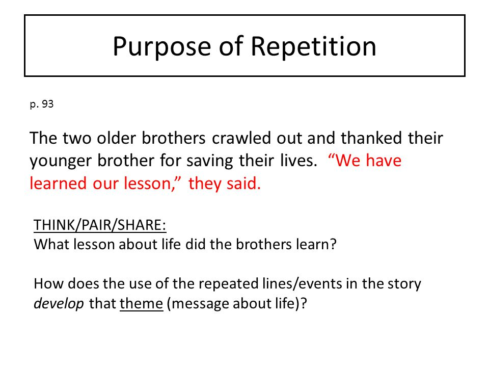 Purpose of Repetition p. 93.
