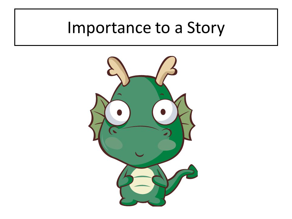Importance to a Story