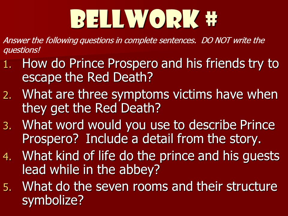 BELLWORK # Answer the following questions in complete sentences. DO NOT write the questions!