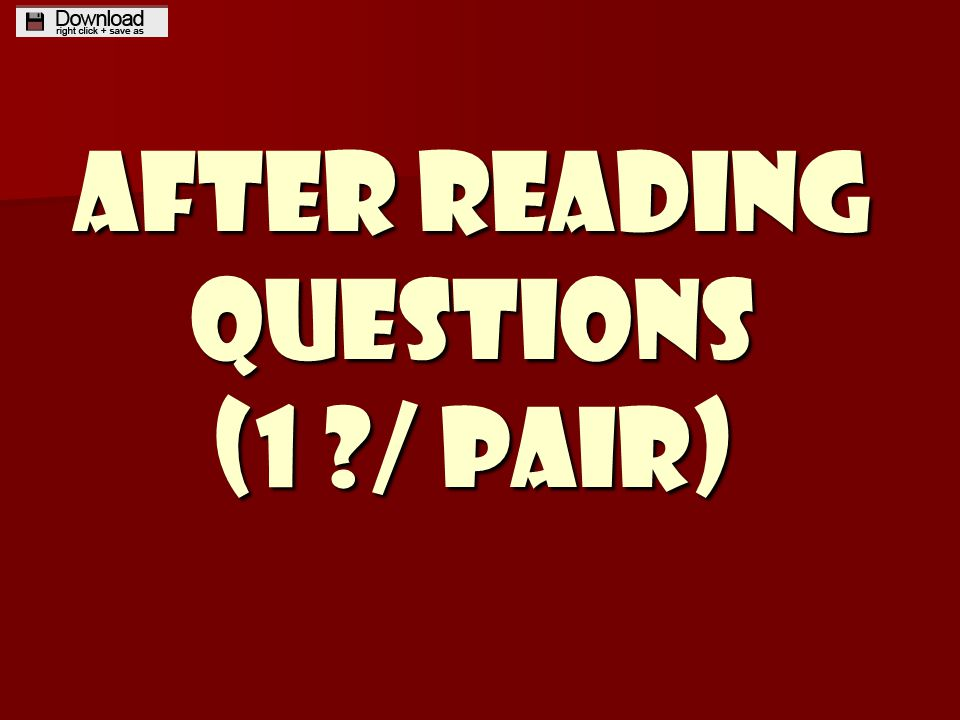 After Reading Questions (1 / pair)