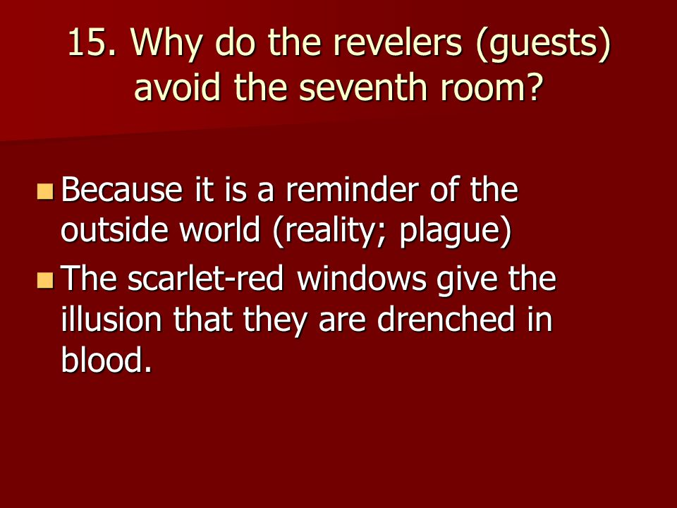 15. Why do the revelers (guests) avoid the seventh room