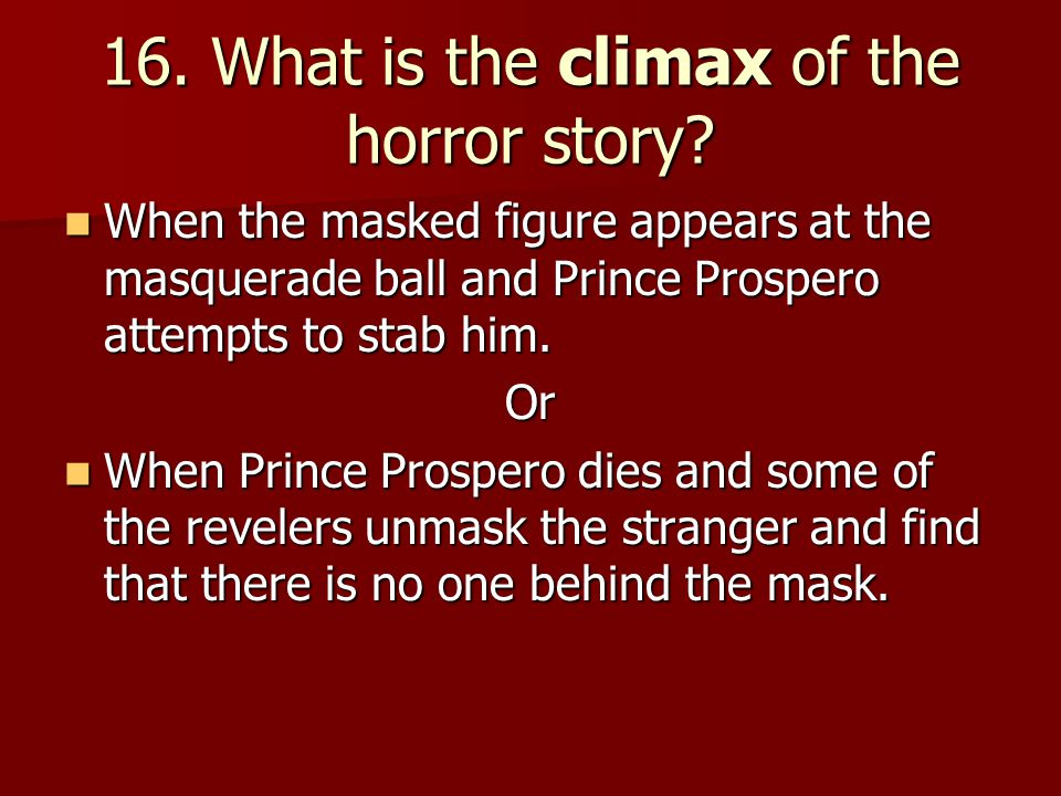 16. What is the climax of the horror story