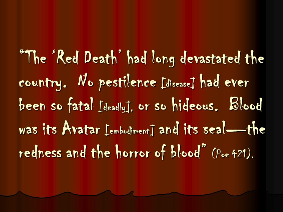 The 'Red Death' had long devastated the country