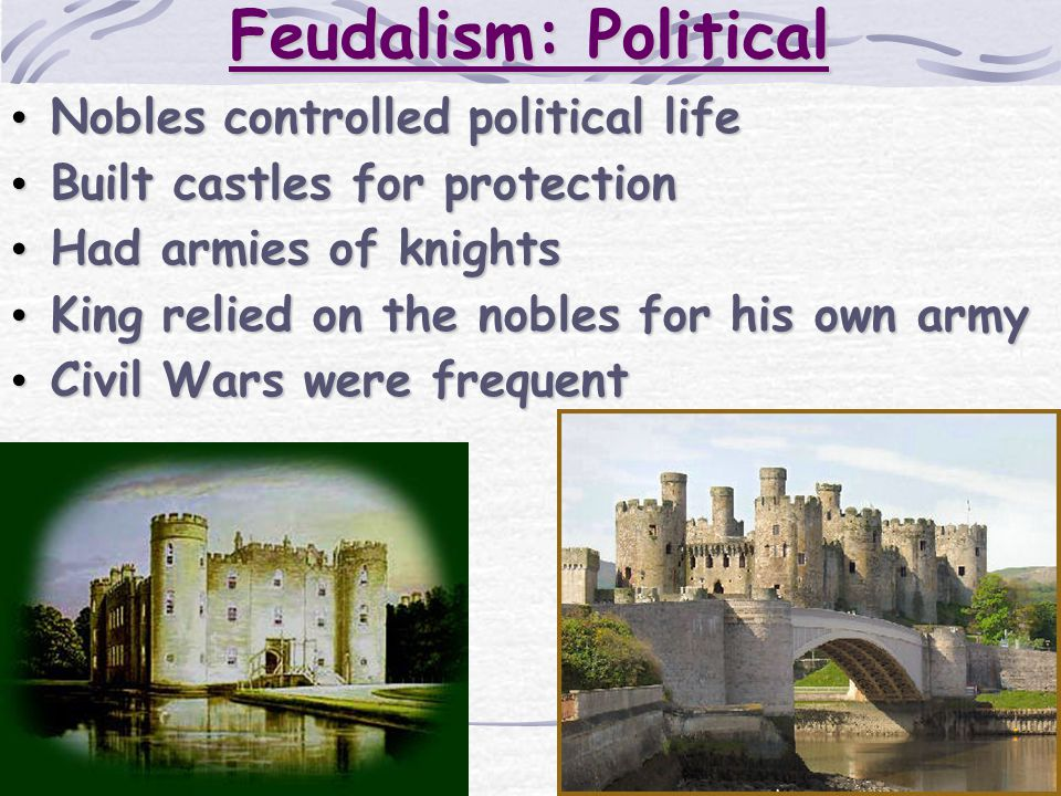 Feudalism: Political Nobles controlled political life