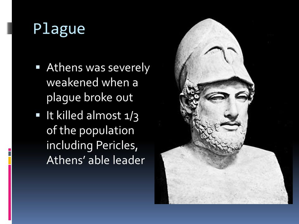Plague Athens was severely weakened when a plague broke out