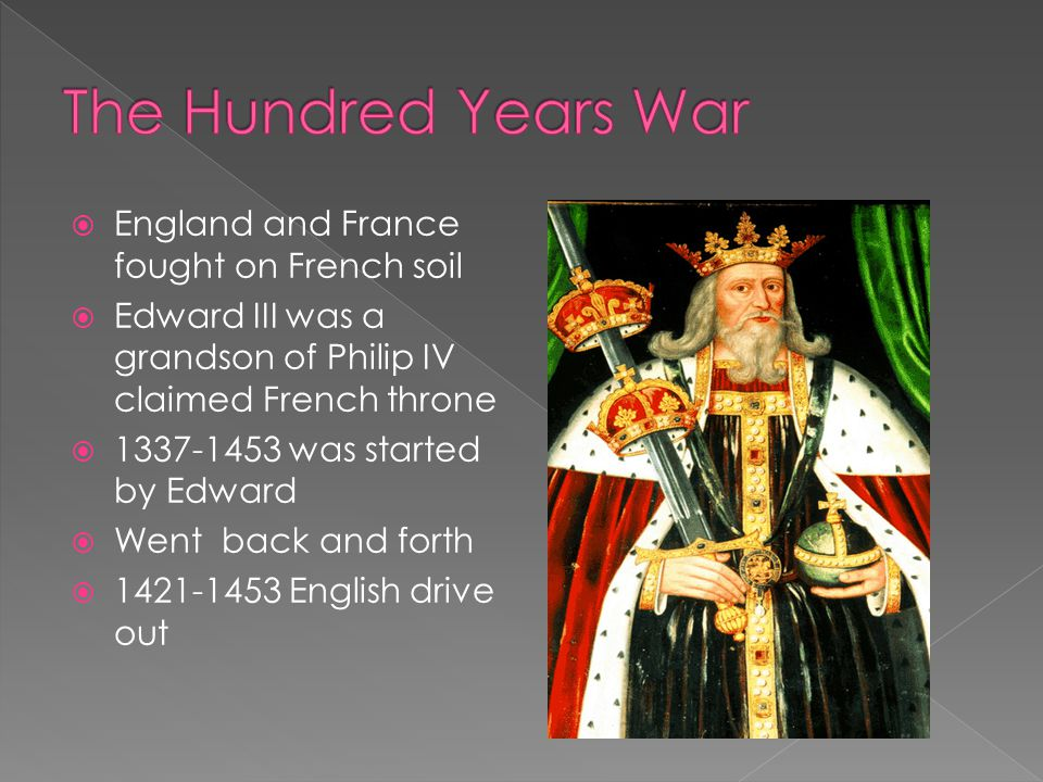 The Hundred Years War England and France fought on French soil