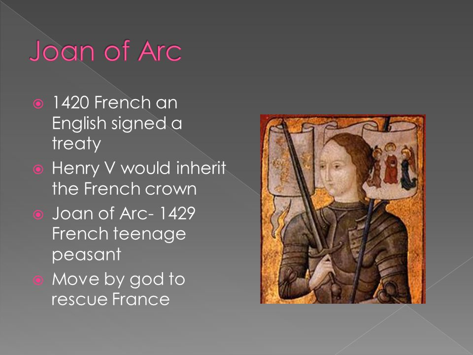 Joan of Arc 1420 French an English signed a treaty