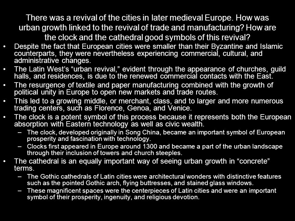 There was a revival of the cities in later medieval Europe