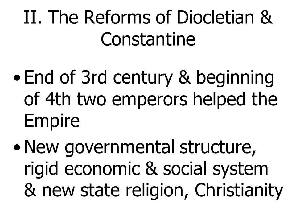 II. The Reforms of Diocletian & Constantine