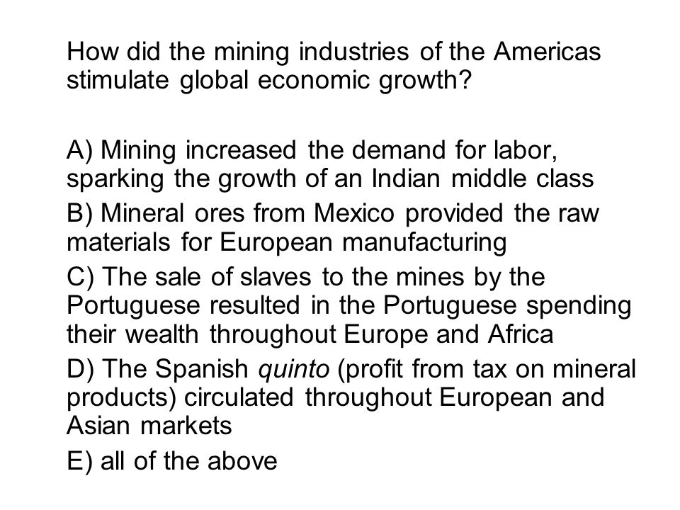 How did the mining industries of the Americas stimulate global economic growth