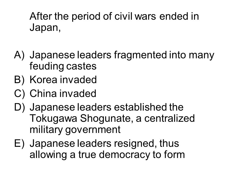 After the period of civil wars ended in Japan,