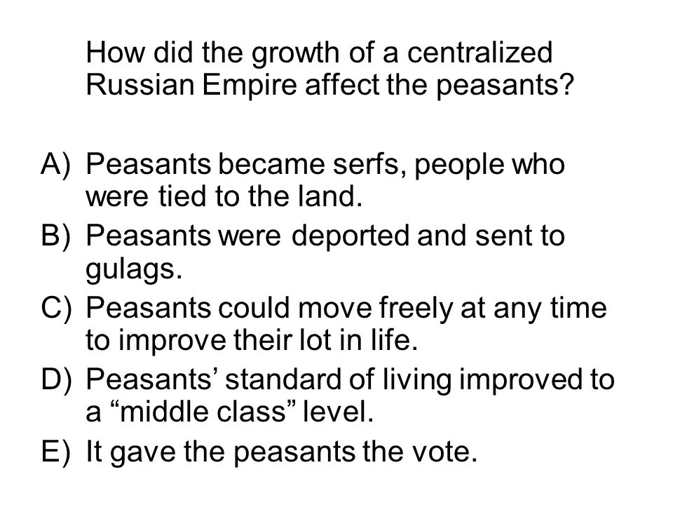 How did the growth of a centralized Russian Empire affect the peasants