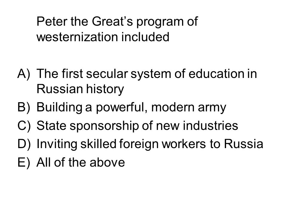 Peter the Great's program of westernization included