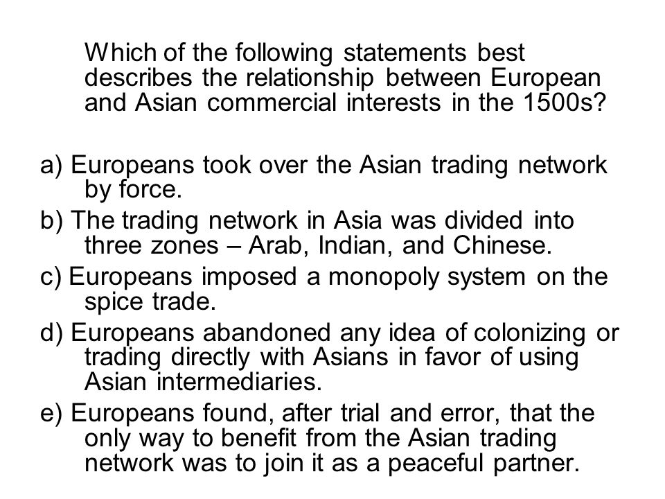 Which of the following statements best describes the relationship between European and Asian commercial interests in the 1500s