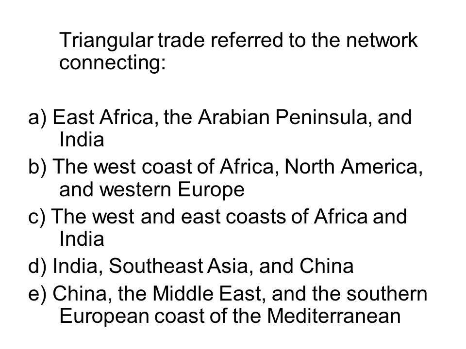 Triangular trade referred to the network connecting: