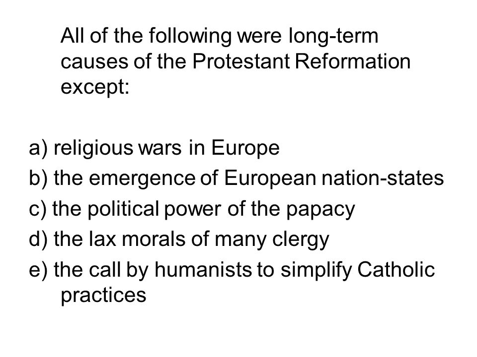 All of the following were long-term causes of the Protestant Reformation except: